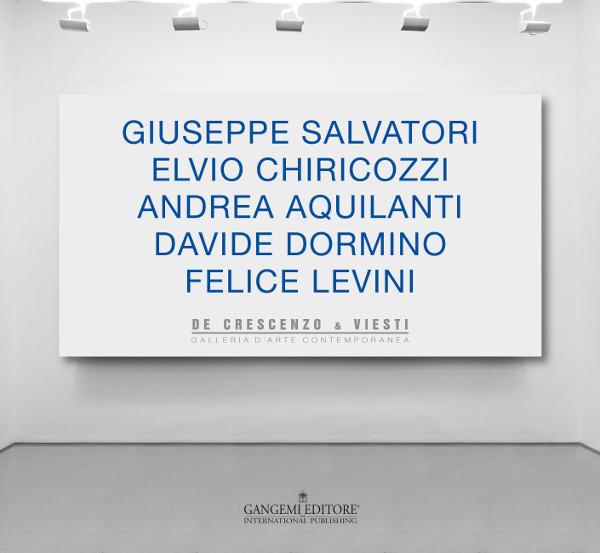 Salvatori / Chiricozzi / Dormino / Aquilanti / Levini – Una stagione artistica romana